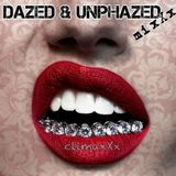 dAZEd & UNPHAZEd mixXx