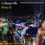 LA Bounce Mix - Danny Ki