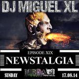 Newstalgia - Mega Web Radio Exclusive ( Episode XIX )