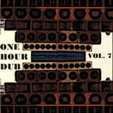 One Hour Dub. Vol. 7 Reggae & Dub Stepper