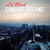 Lil Blood - Conjure Dreams Mix