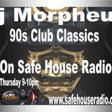 Dj Morpheus-90s Club Classics on Safehouse Radio