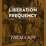 Liberation Frequency Thema #23