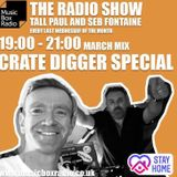 The Radio Show Seb Fontaine & Tall Paul (Isolation Crate Digger Special) + Tenacious Mix - 25/03/20