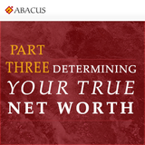 Determining Your True Net Worth, Part 3