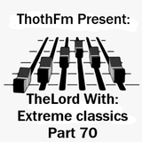DIRETTA-TheLord Live on ThothFM -Extreme classics part 70