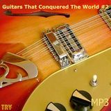 Guitars That Conquered The World 2
