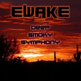 Ewake - Deep Smoky Symphony - Dj Set