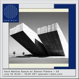 Hard Mellow Space w/ Steven Pieters - 19th July 2017