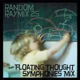Random raymix 25 - floating thought symphonies mix