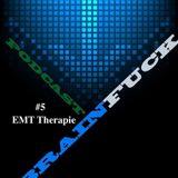 EMT Therapie - Brainfuck Podcast #5