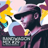 Bandwagon Mix #29 - Tom Shellsuit