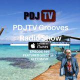 PDJTV Grooves Radio Show Episode 195 Ft Guest Mix Alex MAVR