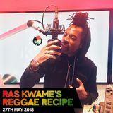 Reggae Recipe - 27/05/18 (Reggae / Dancehall / Bass / Bashment / Afrobeats)