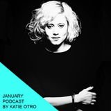 January Podcast by Katie Otro, special From Berlin to LA