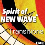 Transitions- Spirit of NEW WAVE