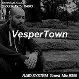'CLOUD CASTLE RADIO' x 'RAID SYSTEM' Guest Mix #006: VesperTown