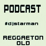 Dj STarman - Reggaeton Old (Mix Dic 2014)