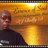 Essence of Soul-100% Independent-Dj Bully B-Sunday Soother -24-7-16-@djbullyb1