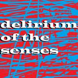 Delirium Of The Senses 05/06/2017