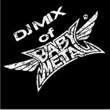 DJ MIX of BABAYMETAL