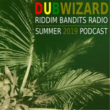 DuBWiZaRd - Riddim Bandits Radio Summer 2019 Podcast