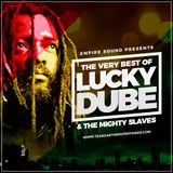 THE VERY BEST OF LUCKY DUBE & THE MIGHTY SLAVES [TEARGAS]