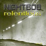 Nightbob - Relentless (Original Mix)