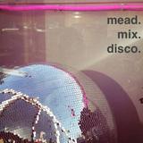 mead.mix.disco.