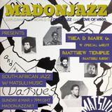 MADONJAZZ: South African Jazz w/ Matsuli Music