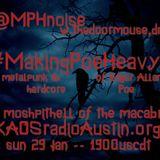 Making Poe Heavy 17 KAOS radio Austin Mosh Pit Hell Metal Punk Hardcore w doormouse dmf