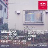 Diskotopia Radio 26th October 2017 w/ Bwana & djb