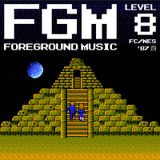 FGM: Foreground Music, Level 8! FC/NES '87 四