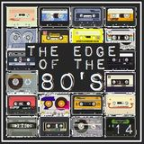 THE EDGE OF THE 80'S : 14
