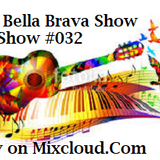 The Bella Brava Show - Show #033 Mellow to Metal