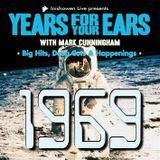 YEARS FOR YOUR EARS: 1969