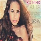 So Pink Mafia - La Vie en Rose Vol. 13 || Ibiza End of the summer 2016