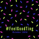 #FeelGoodTing