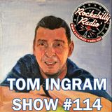 Tom Ingram Show #114