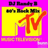 DJ Randy B's 80's Rock Mix