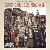 Smoked Out Soul Presents: Super Soul Soundclash ft. Freshislife