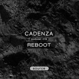 Reboot @ Cadenza Podcast | 019 (Source) (09.05.12)