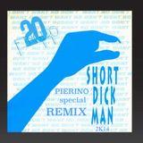 20 FINGERS - SHORT DICK MAN (PIERINO 2k14 REMIX)