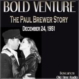 Bold Venture - The Paul Brewer Story (12-24-51)