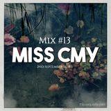 Broadcast 13 - 2nd September 2018 | Mix - Miss Cmy