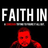 Faith In - Episode 3 - Everyone has issues Feat. Chinmoy