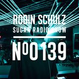 Robin Schulz | Sugar Radio 139