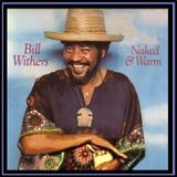 Bill Withers – LP Naked & Warm