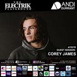 Electrik Playground 4/10/19 inc. Corey James Guest Mix