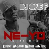 DJ OneF: Ne-Yo Mini-Mix